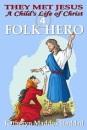 04-FOLK HERO-Child'sCartoon-Thumbnail